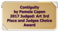 Contiguity by Pamela Capen 2017 Judged: Art 3rd Place and Judges Choice Award