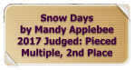 Snow Days by Mandy Applebee 2017 Judged: Pieced Multiple, 2nd Place