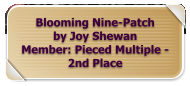Blooming Nine-Patch by Joy Shewan Member: Pieced Multiple - 2nd Place
